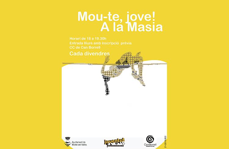 Mou-te, jove! a La Masia  @ CC Can Borrell  | Mollet del Vallès | Catalunya | Espanya
